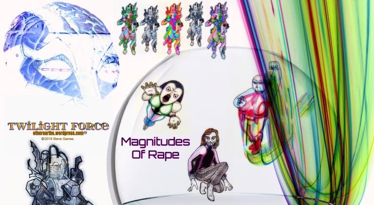 TWILIGHT FORCE Mission Week 16 MAGNITUDES of RAPE